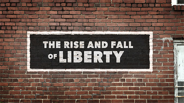 The Rise and Fall of Liberty